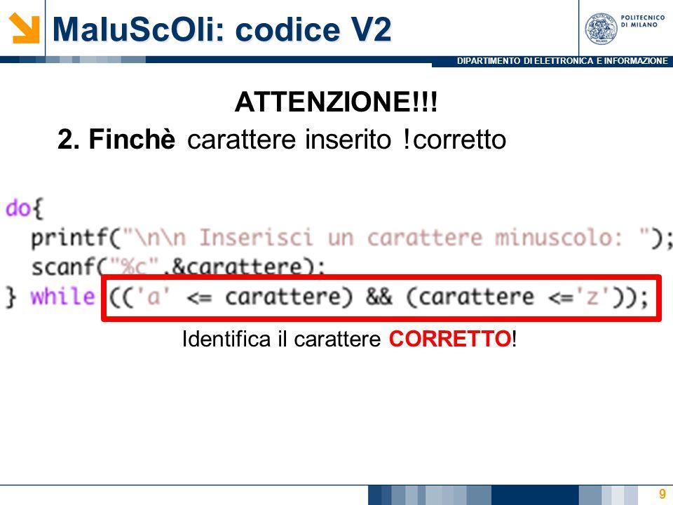 DIPARTIMENTO DI ELETTRONICA E INFORMAZIONE 20 ATTENZIONE Il ciclo for for ( exp.A; cond; exp.I ) { ist.1;...