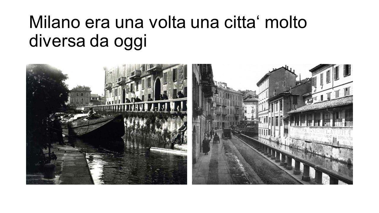 Milano era una volta una citta' molto diversa da oggi