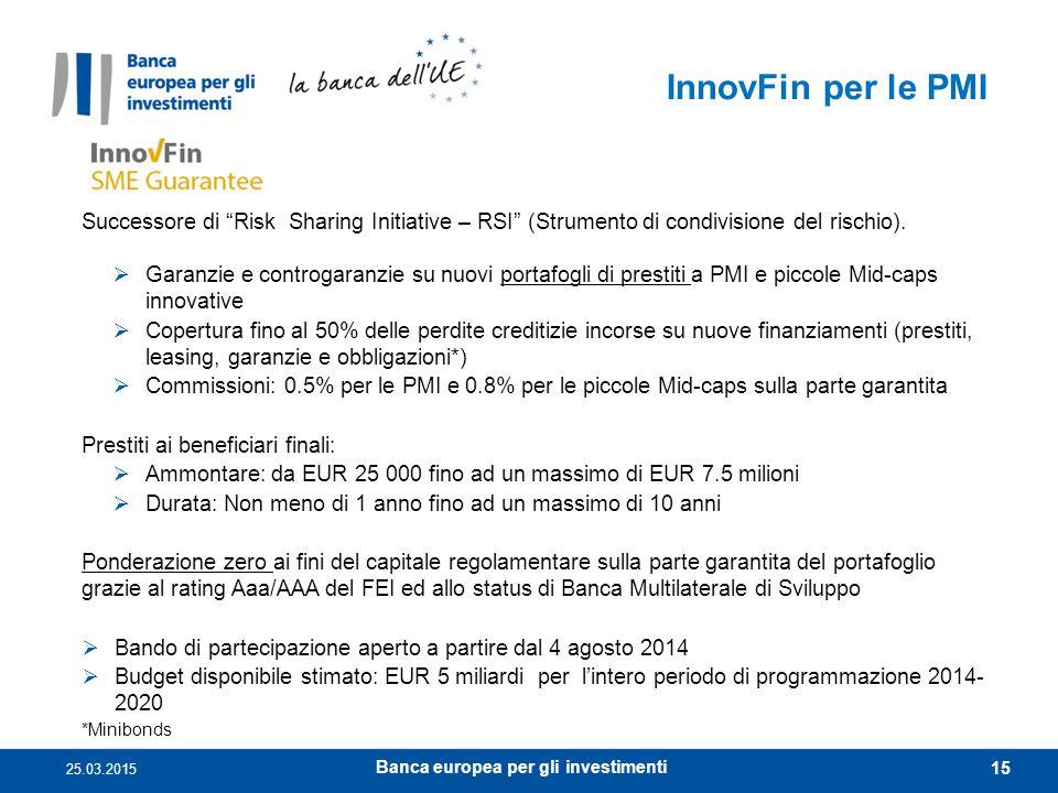 """InnovFin per le PMI Successore di """" Risk Sharing Initiative – RSI """" (Strumento di condivisione del rischio).  Garanzie e controgaranzie su nuovi port"""