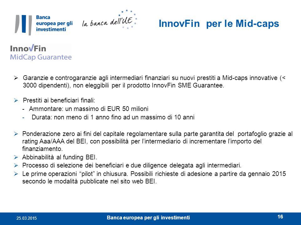 European Investment Bank  Garanzie e controgaranzie agli intermediari finanziari su nuovi prestiti a Mid-caps innovative (< 3000 dipendenti), non ele
