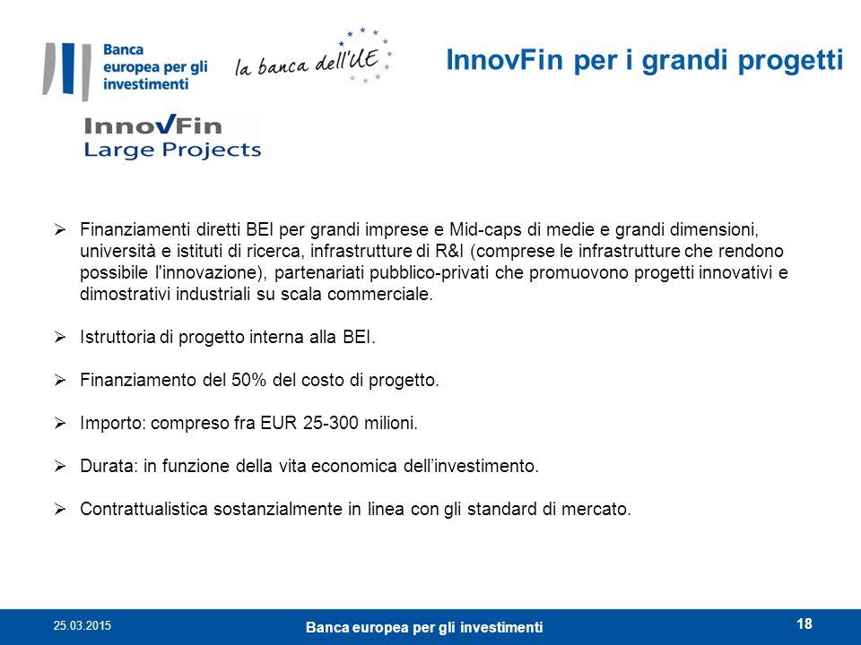 European Investment Bank  Finanziamenti diretti BEI per grandi imprese e Mid-caps di medie e grandi dimensioni, università e istituti di ricerca, inf