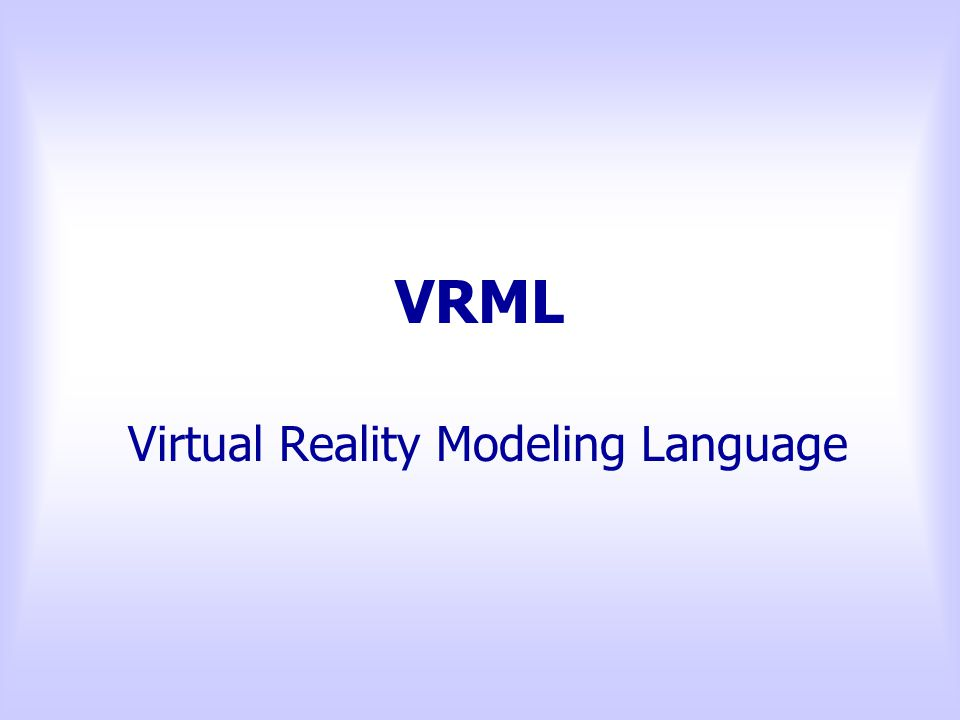 VRML Virtual Reality Modeling Language