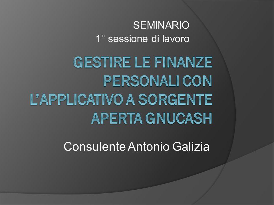 SEMINARIO 1° sessione di lavoro Consulente Antonio Galizia