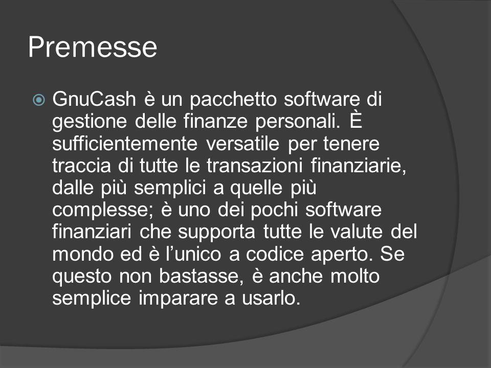 Premesse  GnuCash è un pacchetto software di gestione delle finanze personali.