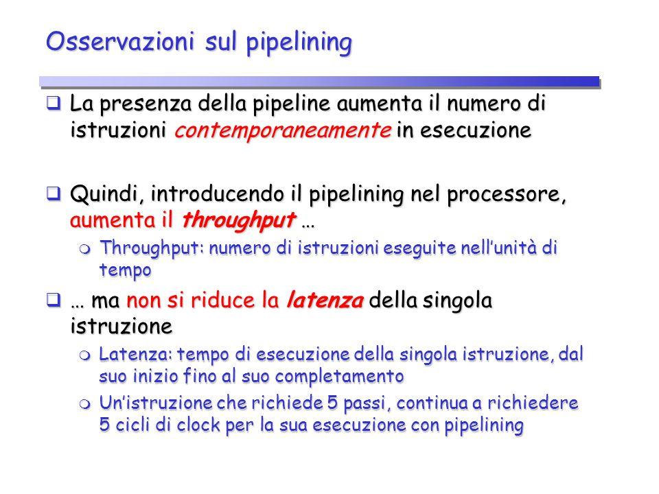 Esempio: cicli di clock 1 e 2 lw: entra nella pipeline sub: entra nella pipeline lw: in ID/EX scritti $1, 20 (offset) e 10 (numero del registro di destinazione)