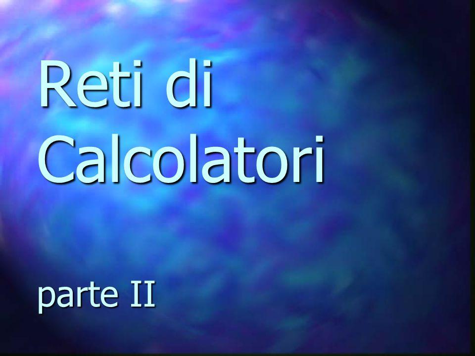Reti di Calcolatori parte II