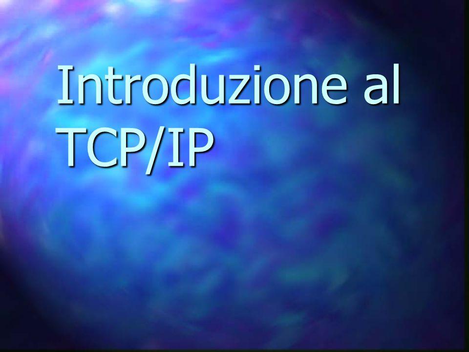 Introduzione al TCP/IP