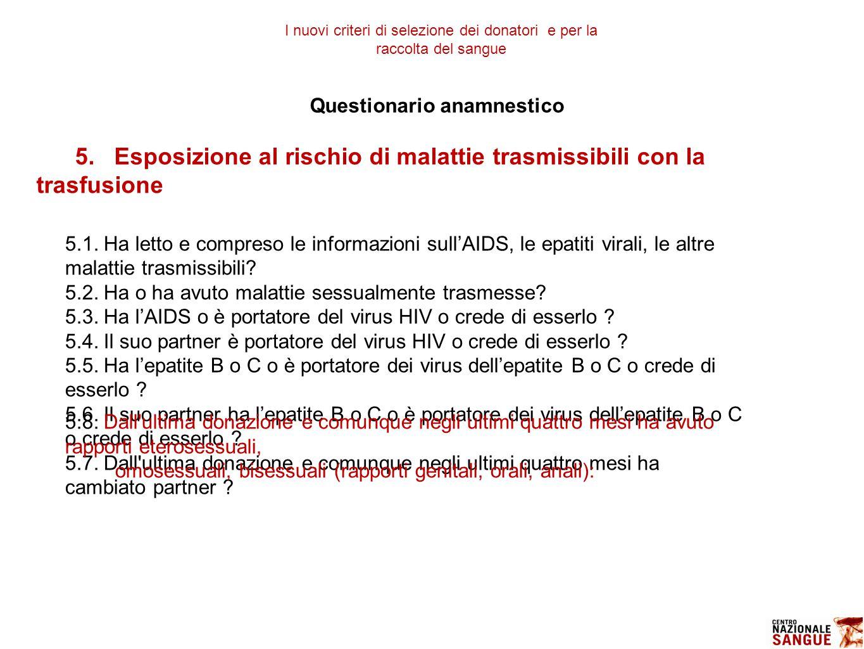 5.1.Ha letto e compreso le informazioni sull'AIDS, le epatiti virali, le altre malattie trasmissibili.
