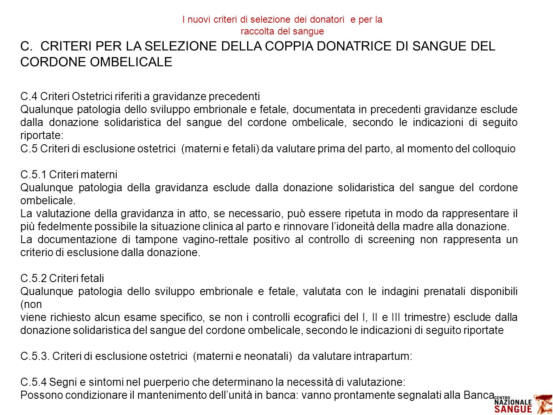C. CRITERI PER LA SELEZIONE DELLA COPPIA DONATRICE DI SANGUE DEL CORDONE OMBELICALE C.4 Criteri Ostetrici riferiti a gravidanze precedenti Qualunque p