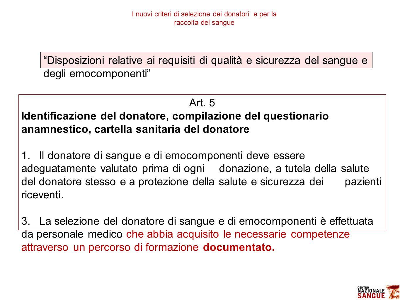 """""""Disposizioni relative ai requisiti di qualità e sicurezza del sangue e degli emocomponenti"""" Art. 5 Identificazione del donatore, compilazione del que"""