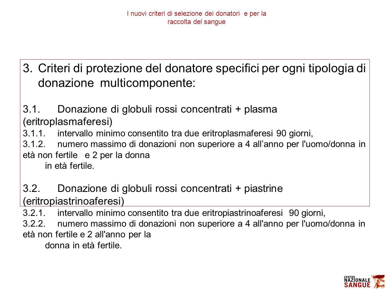 3.Criteri di protezione del donatore specifici per ogni tipologia di donazione multicomponente: 3.1.Donazione di globuli rossi concentrati + plasma (e
