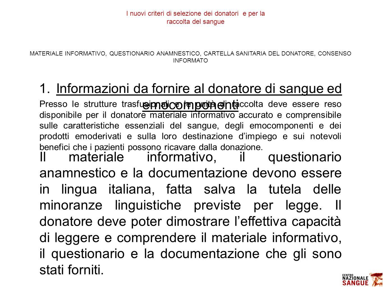 MATERIALE INFORMATIVO, QUESTIONARIO ANAMNESTICO, CARTELLA SANITARIA DEL DONATORE, CONSENSO INFORMATO 1.Informazioni da fornire al donatore di sangue e