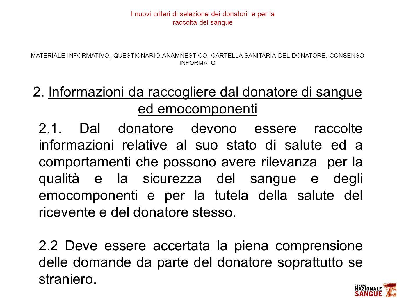 MATERIALE INFORMATIVO, QUESTIONARIO ANAMNESTICO, CARTELLA SANITARIA DEL DONATORE, CONSENSO INFORMATO 2. Informazioni da raccogliere dal donatore di sa