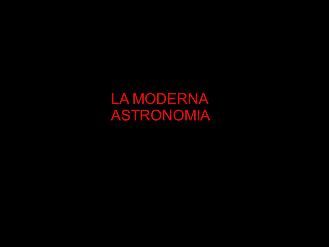LA MODERNA ASTRONOMIA