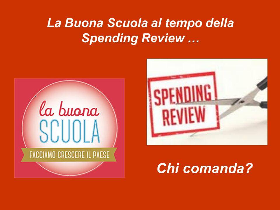 La Buona Scuola al tempo della Spending Review … Chi comanda