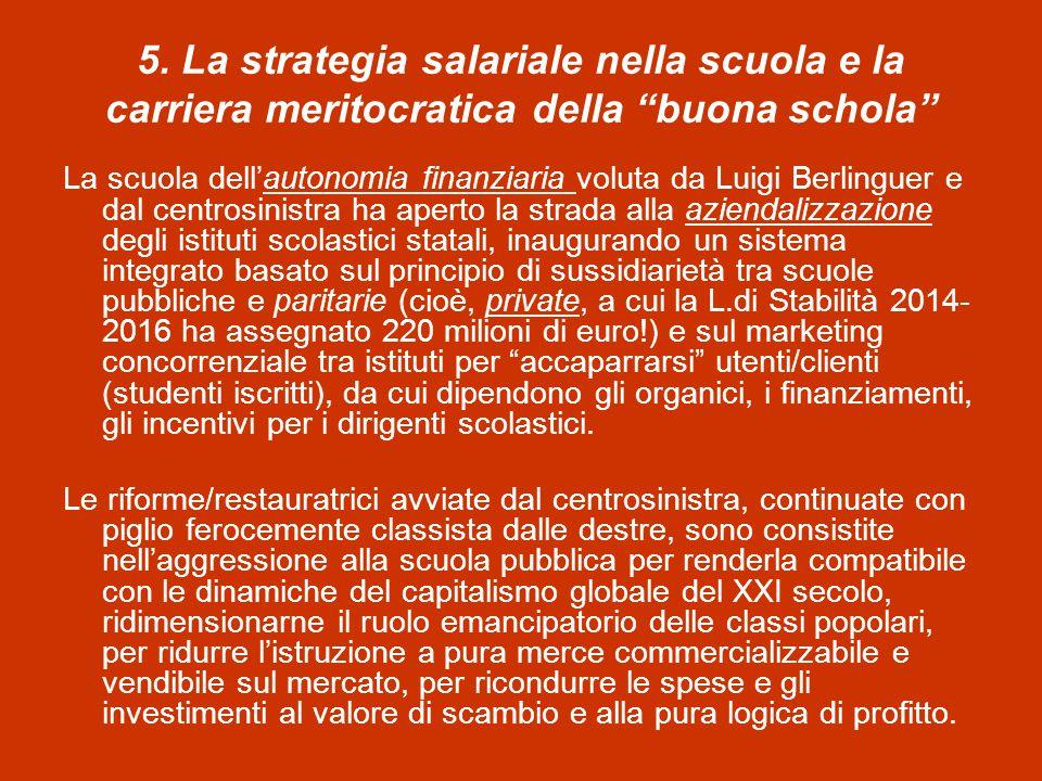 """5. La strategia salariale nella scuola e la carriera meritocratica della """"buona schola"""" La scuola dell'autonomia finanziaria voluta da Luigi Berlingue"""