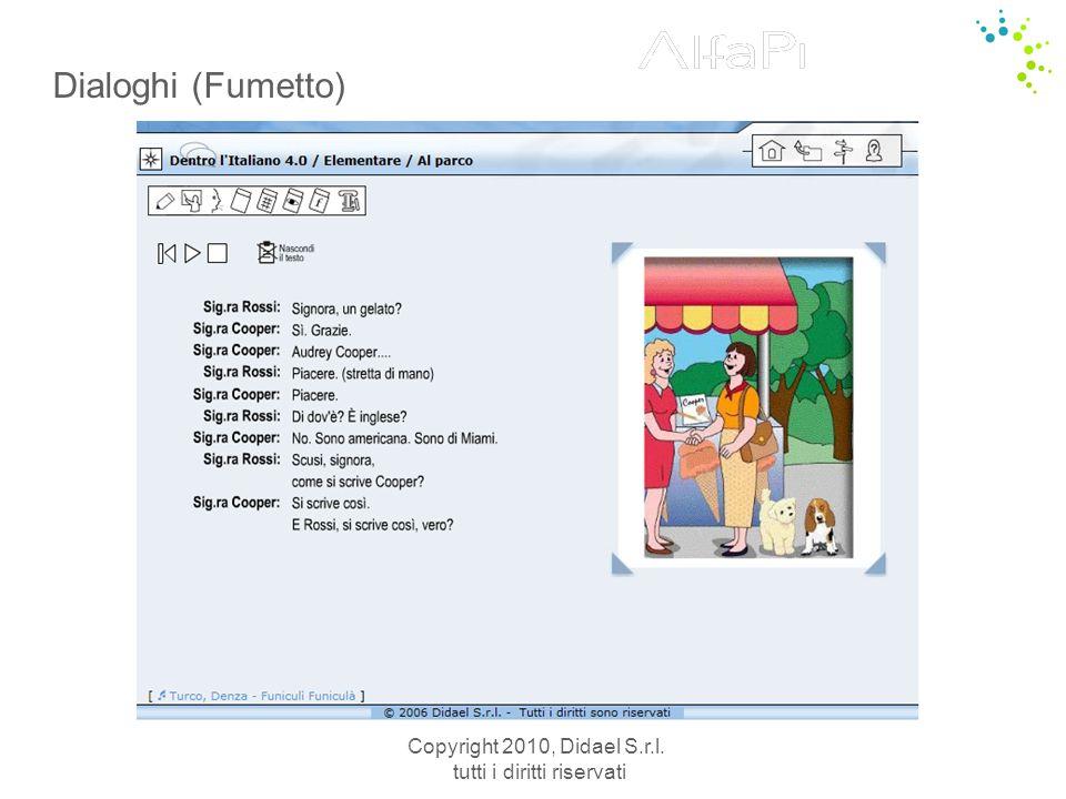 Copyright 2010, Didael S.r.l. tutti i diritti riservati Dialoghi (Fumetto)