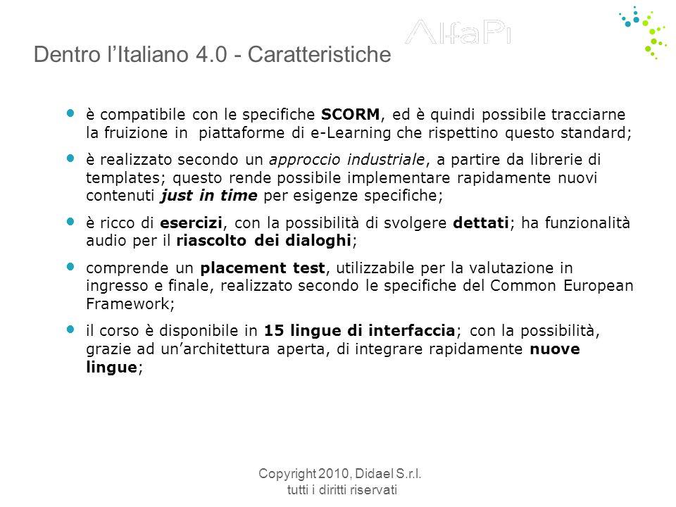 Copyright 2010, Didael S.r.l. tutti i diritti riservati Dentro l'Italiano 4.0