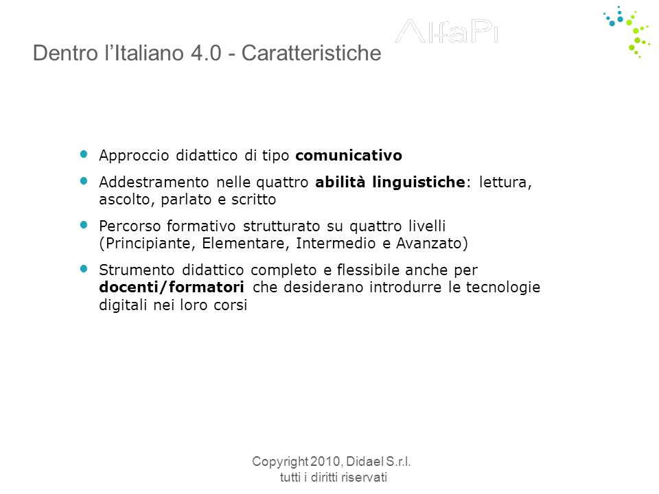 Copyright 2010, Didael S.r.l. tutti i diritti riservati Scelta dello stile, livello e percorso
