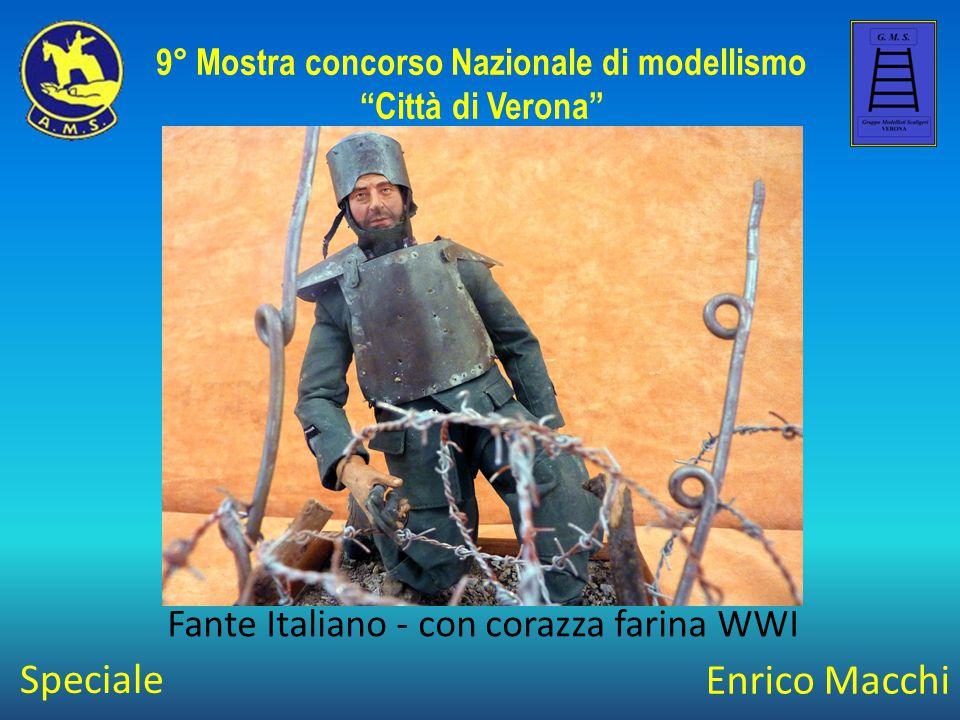 """Enrico Macchi Fante Italiano - con corazza farina WWI 9° Mostra concorso Nazionale di modellismo """"Città di Verona"""" Speciale"""