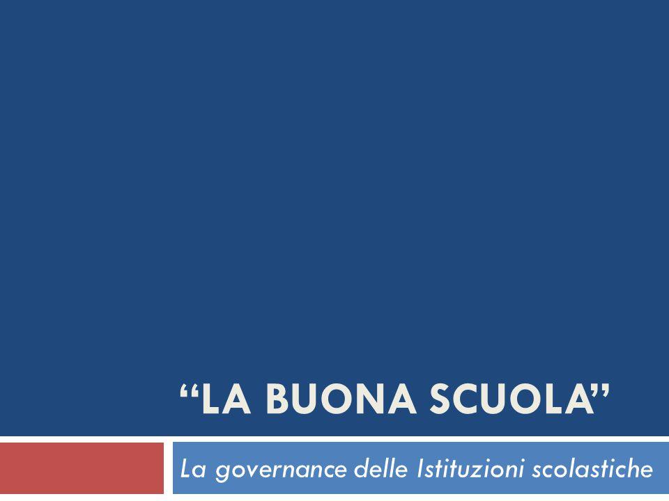 """""""LA BUONA SCUOLA"""" La governance delle Istituzioni scolastiche"""