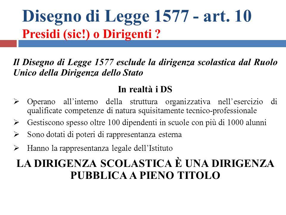Disegno di Legge 1577 - art. 10 Presidi (sic!) o Dirigenti ? Il Disegno di Legge 1577 esclude la dirigenza scolastica dal Ruolo Unico della Dirigenza