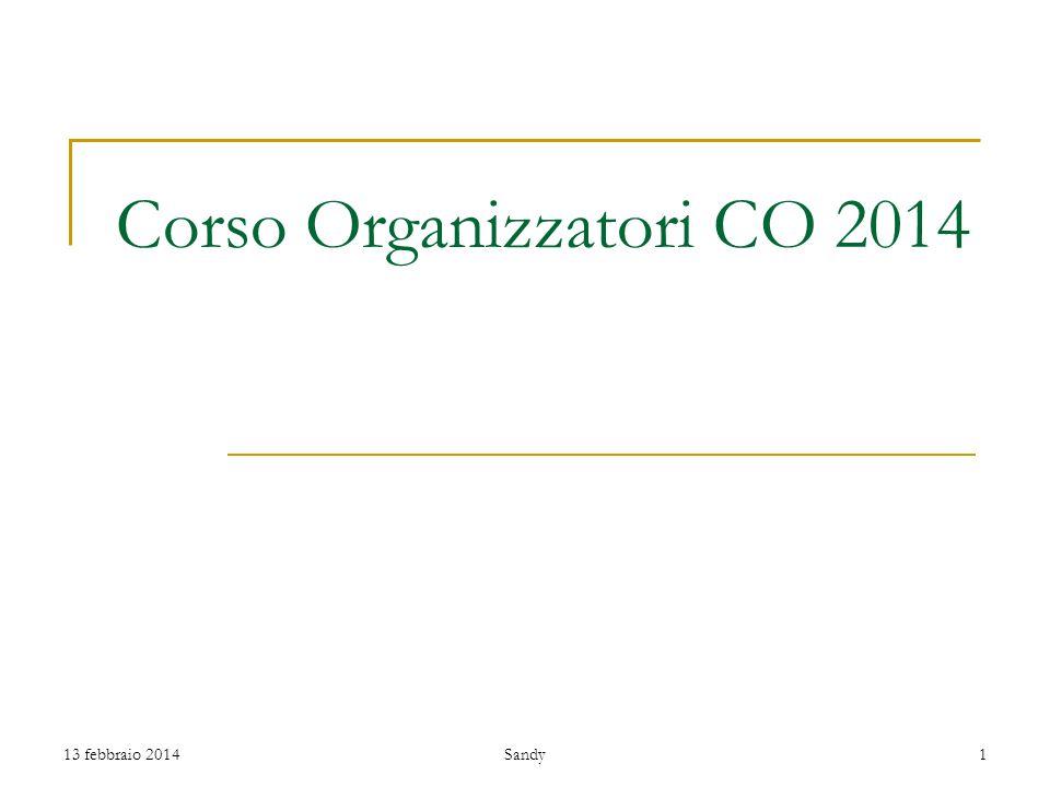 Corso Organizzatori CO 2014 13 febbraio 20141Sandy