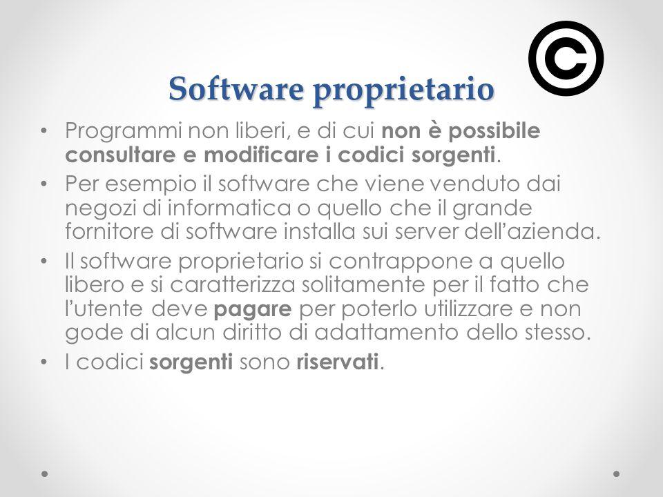Software proprietario Programmi non liberi, e di cui non è possibile consultare e modificare i codici sorgenti. Per esempio il software che viene vend