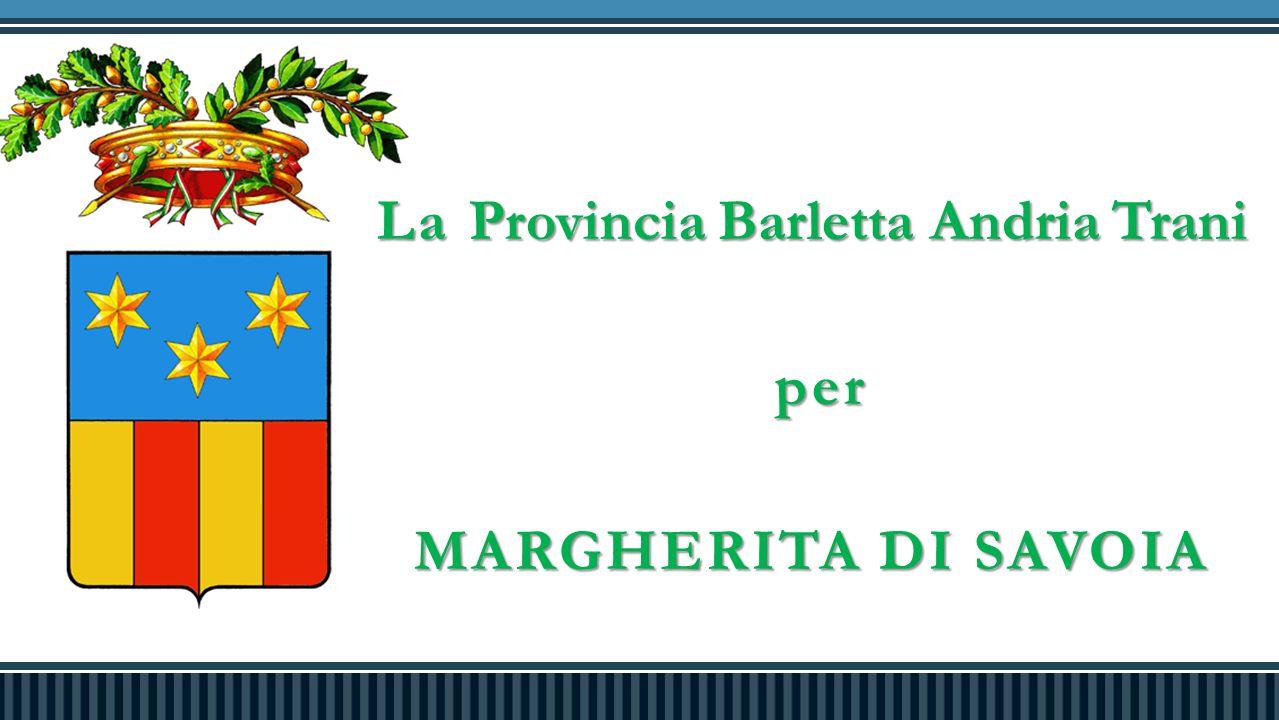 La Provincia Barletta Andria Trani per per MARGHERITA DI SAVOIA