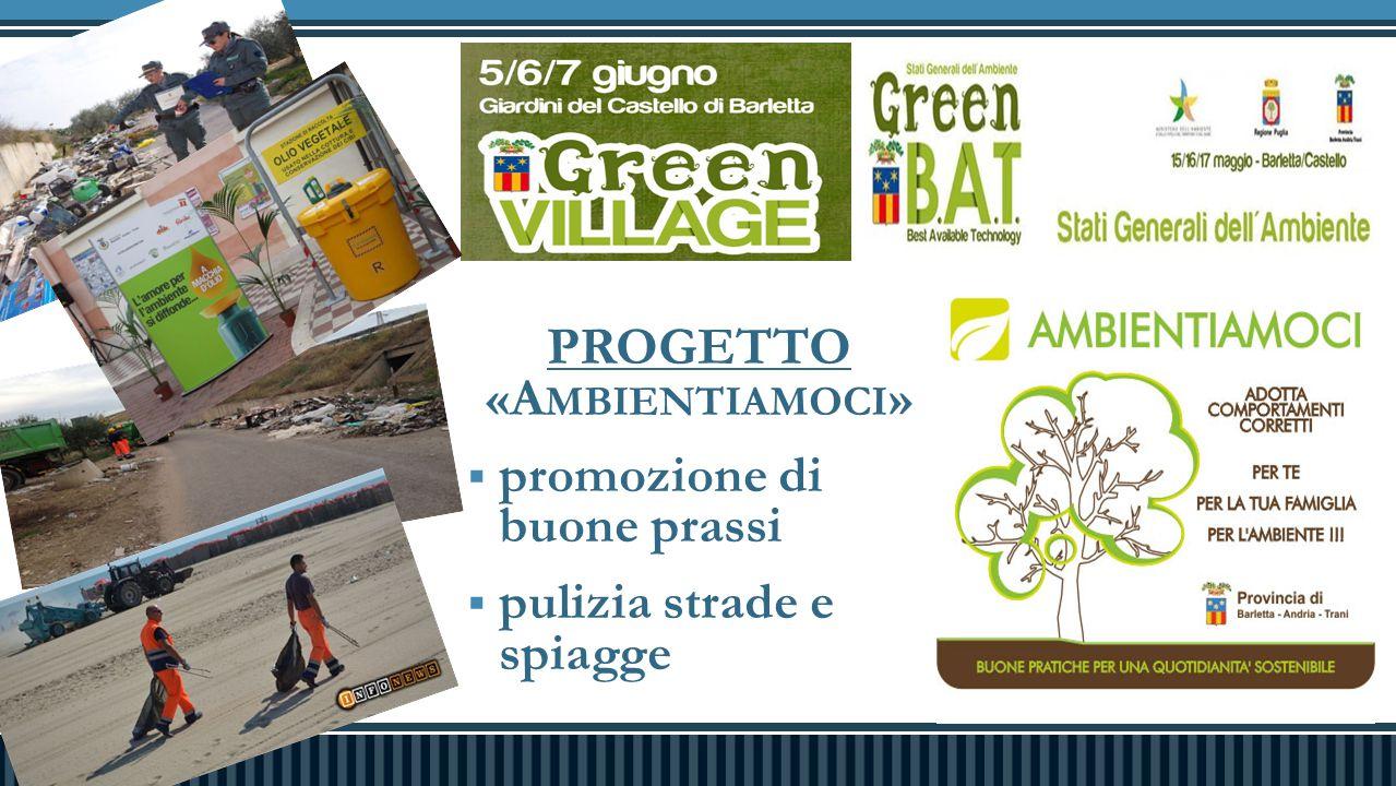 PROGETTO «A MBIENTIAMOCI »  promozione di buone prassi  pulizia strade e spiagge