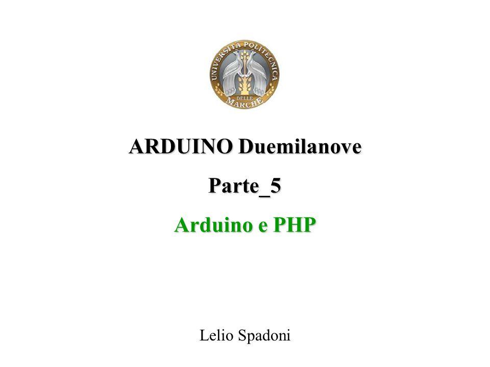 ARDUINO Duemilanove Parte_5 Arduino e PHP Lelio Spadoni