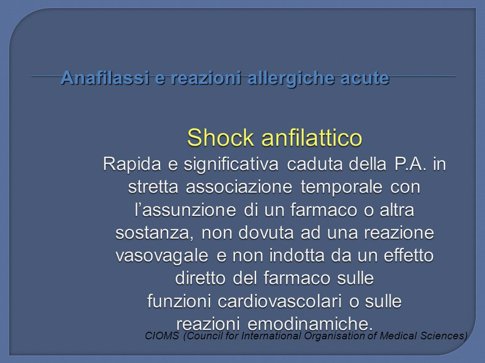 CIOMS (Council for International Organisation of Medical Sciences) Anafilassi e reazioni allergiche acute