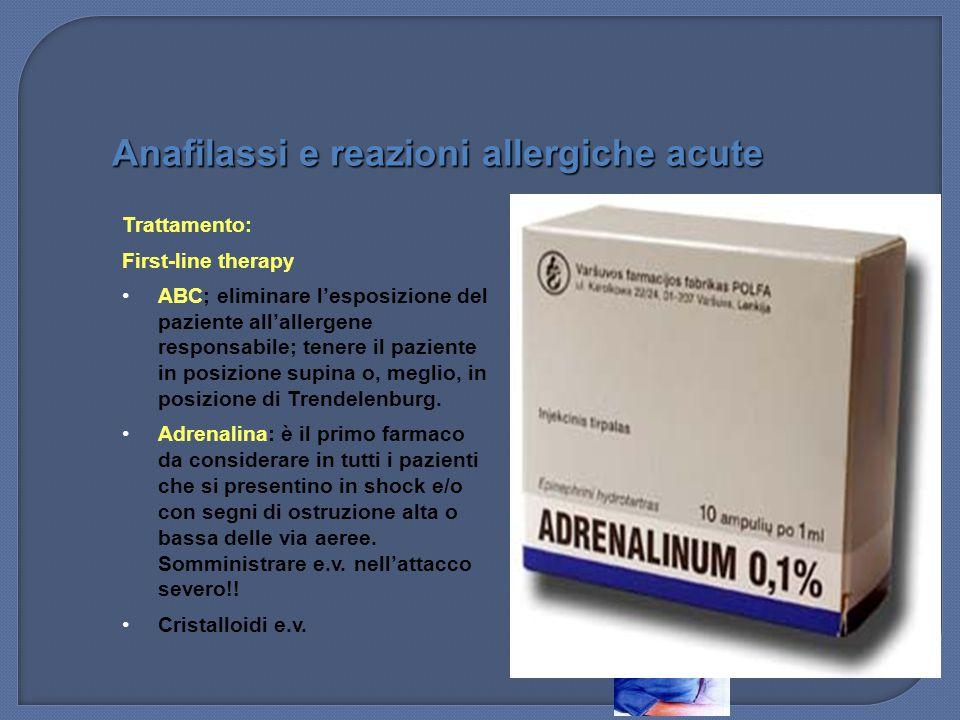 Trattamento: First-line therapy ABC; eliminare l'esposizione del paziente all'allergene responsabile; tenere il paziente in posizione supina o, meglio