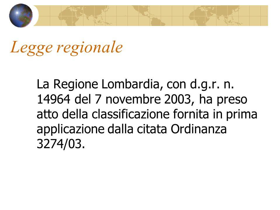 Legge regionale La Regione Lombardia, con d.g.r. n. 14964 del 7 novembre 2003, ha preso atto della classificazione fornita in prima applicazione dalla