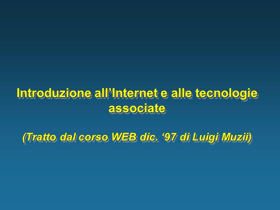 Introduzione all'Internet e alle tecnologie associate (Tratto dal corso WEB dic.