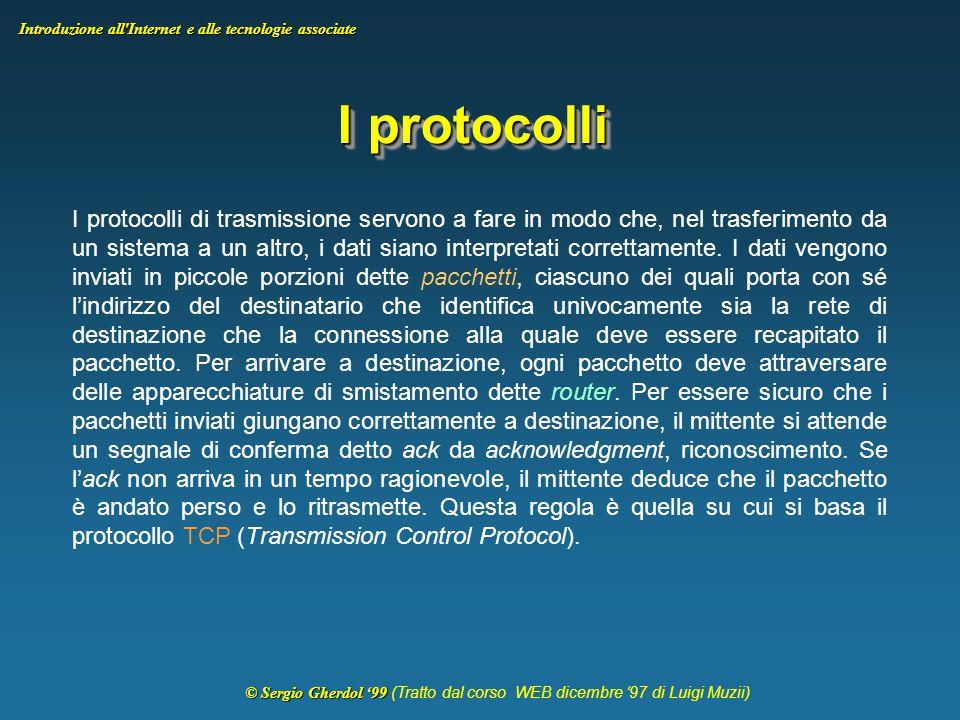 © Sergio Gherdol '99 © Sergio Gherdol '99 (Tratto dal corso WEB dicembre '97 di Luigi Muzii) Introduzione all Internet e alle tecnologie associate PSTN ISDN 1 n 1 n ROUTER SEDE PERIFERICA CONCENTRATORE INTERMEDIO DACON ROUTER CISCO 3600 10base2 HUB ROUTER CISCO 1600 BRI PRI MODEM ACCESS SERVER CISCO5300 FIREWALLROUTER ESTERNO 1 COLLEGAMENTO POSTI DI LAVORO (PDL) ALLA RETE DACON CASO DI PDL CON 1 o 2 PC PRESENTI CASO DI PDL CON 3 o PIU' PC PRESENTI CASO DI PDL IN CUI E' GIA' PRESENTE DACON CONCENTRATORE REGIONALE DACON