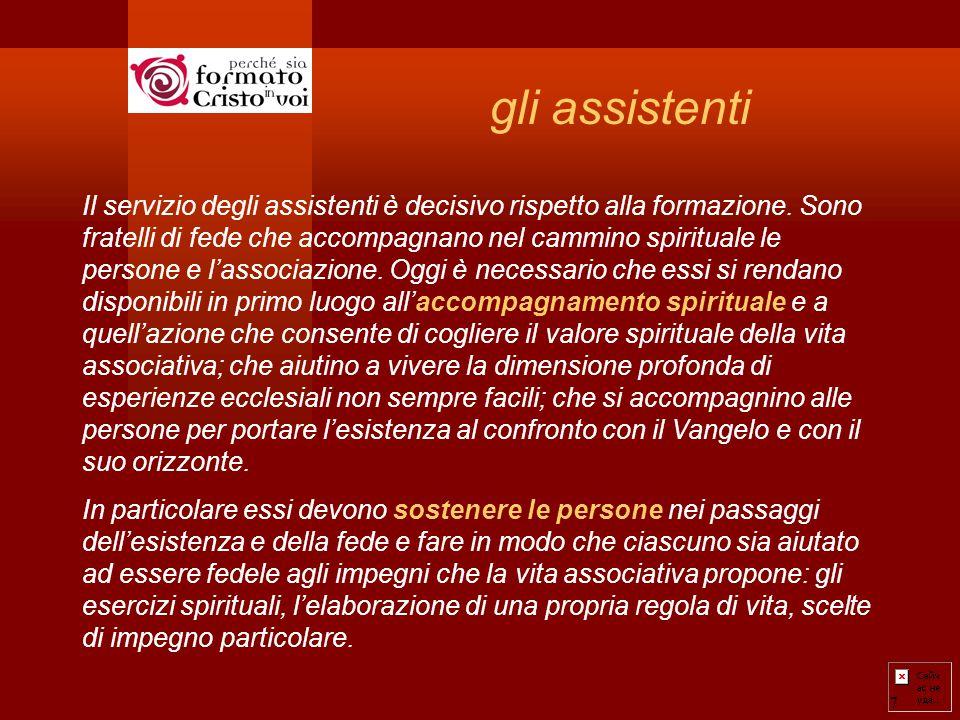 7 gli assistenti Il servizio degli assistenti è decisivo rispetto alla formazione.