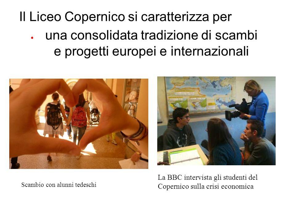  una consolidata tradizione di scambi e progetti europei e internazionali La BBC intervista gli studenti del Copernico sulla crisi economica Scambio