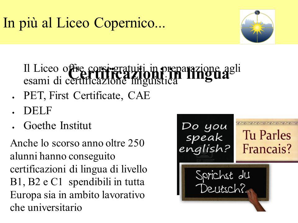 Certificazioni in lingua Il Liceo offre corsi gratuiti in preparazione agli esami di certificazione linguistica  PET, First Certificate, CAE  DELF 