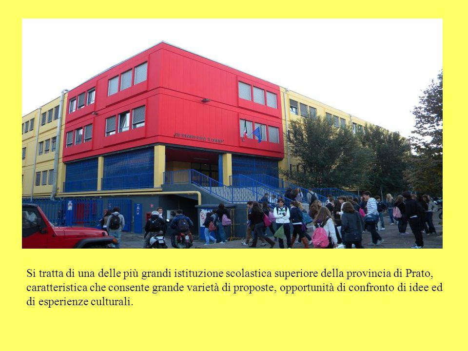 Si tratta di una delle più grandi istituzione scolastica superiore della provincia di Prato, caratteristica che consente grande varietà di proposte, o