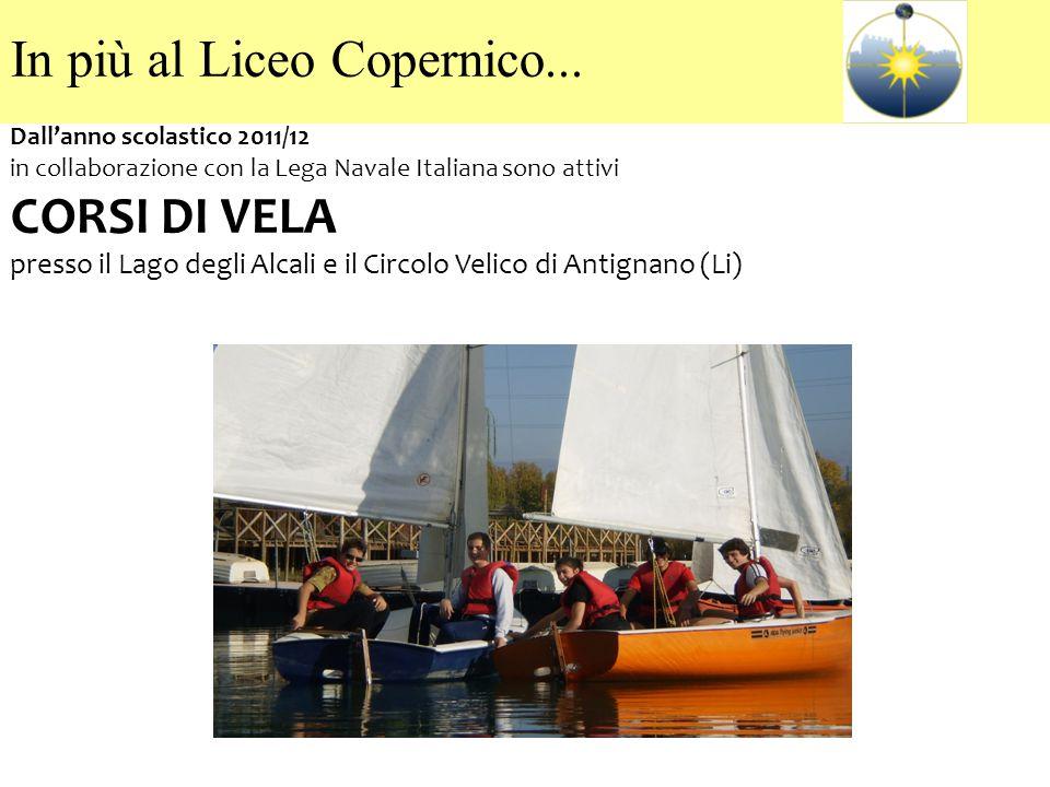 Dall'anno scolastico 2011/12 in collaborazione con la Lega Navale Italiana sono attivi CORSI DI VELA presso il Lago degli Alcali e il Circolo Velico d