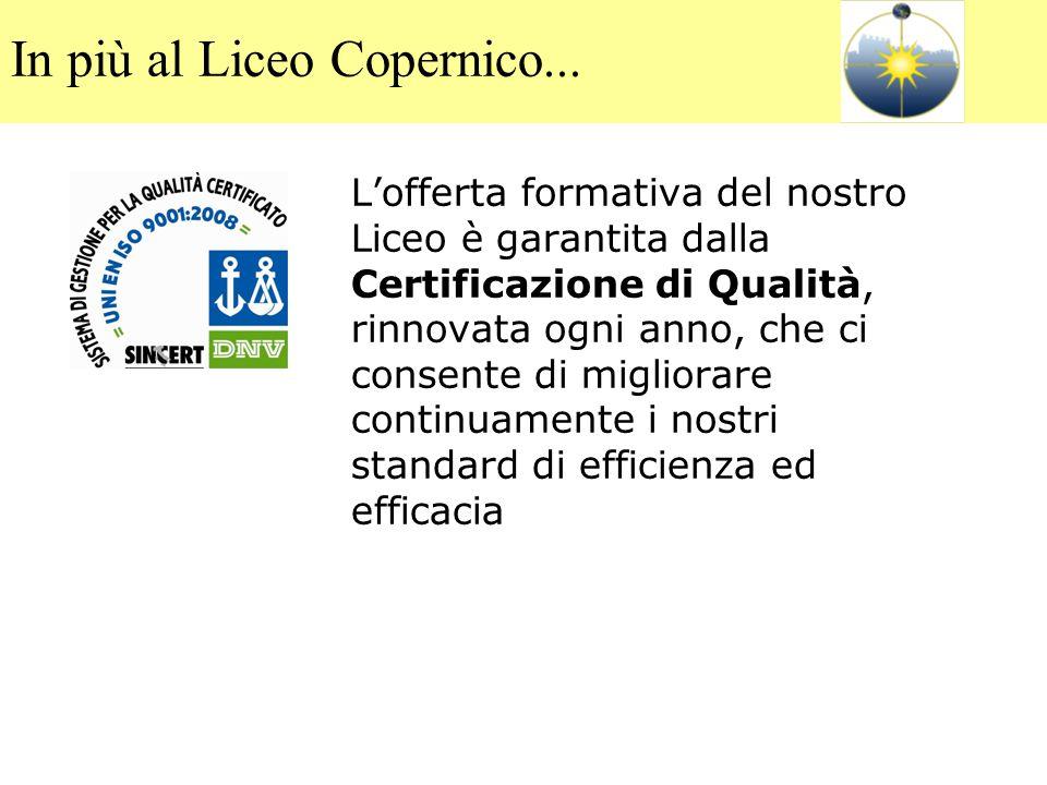 L'offerta formativa del nostro Liceo è garantita dalla Certificazione di Qualità, rinnovata ogni anno, che ci consente di migliorare continuamente i n