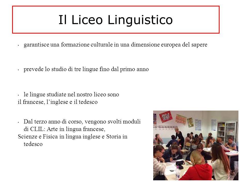 Il Liceo Linguistico garantisce una formazione culturale in una dimensione europea del sapere prevede lo studio di tre lingue fino dal primo anno Dal