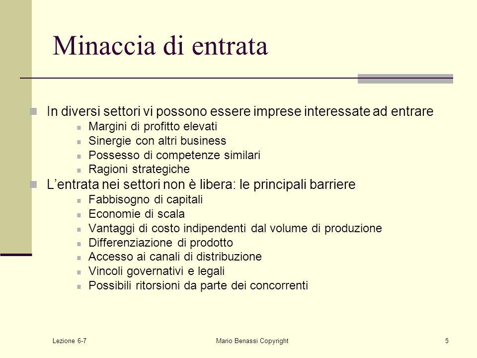 Lezione 6-7Mario Benassi Copyright36 Le strategie nei settori maturi: le alternative La strategia di quota di mercato (1) La strategia di nicchia (2) La strategia di mietitura (3) La strategia di disinvestimento (4) 1 o 2 3 o 4 2 o 3 4 Favorevole sfavorevole Presenti Assenti Struttura del settore Punti di forza dell'impresa