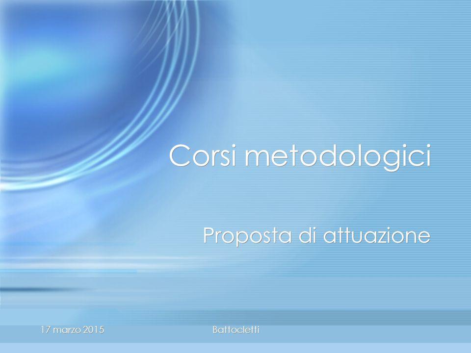 17 marzo 2015Battocletti Corsi metodologici Proposta di attuazione