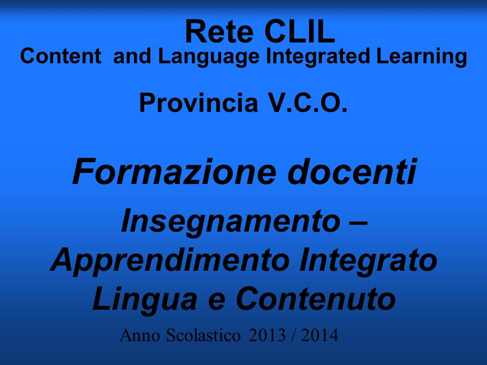 Rete CLIL Content and Language Integrated Learning Provincia V.C.O.