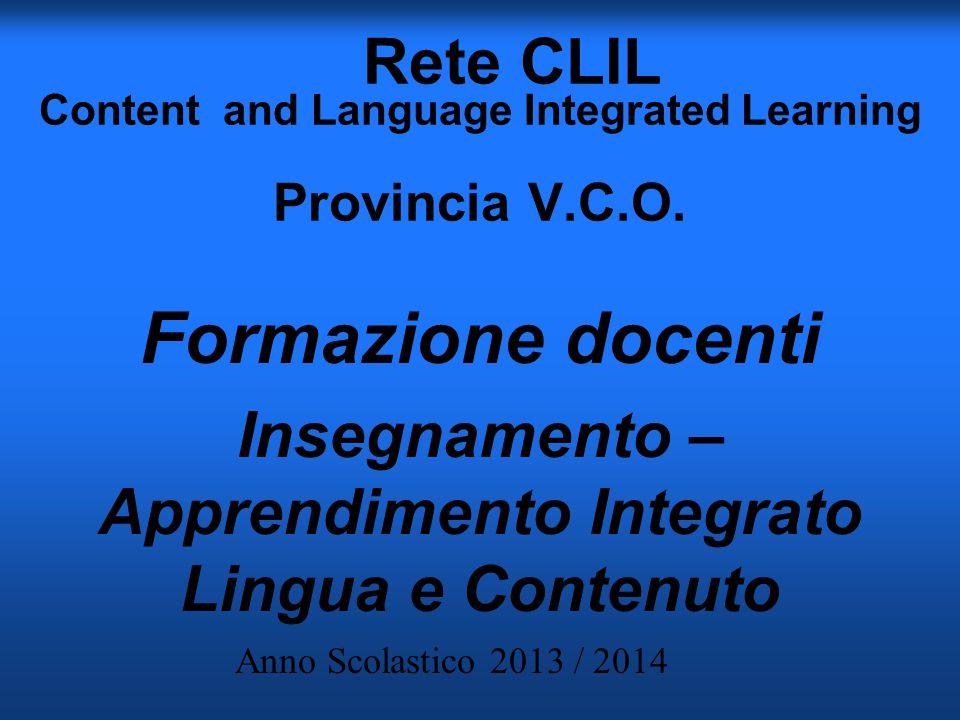 Rete CLIL Content and Language Integrated Learning Provincia V.C.O. Formazione docenti Insegnamento – Apprendimento Integrato Lingua e Contenuto Anno