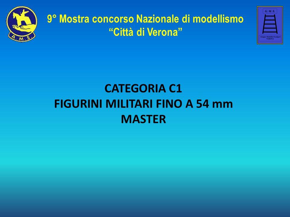 """CATEGORIA C1 FIGURINI MILITARI FINO A 54 mm MASTER 9° Mostra concorso Nazionale di modellismo """"Città di Verona"""""""