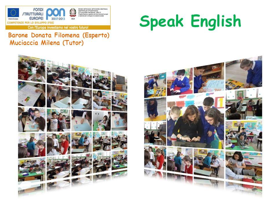 Speak English Barone Donata Filomena (Esperto) Muciaccia Milena (Tutor)