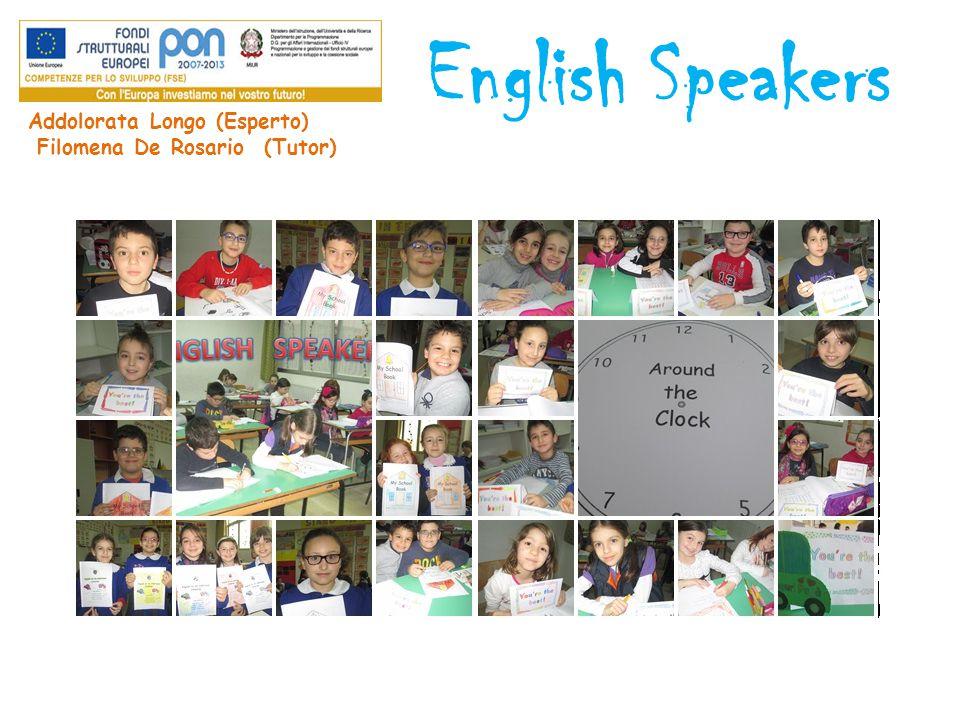 English Speakers Addolorata Longo (Esperto) Filomena De Rosario (Tutor)